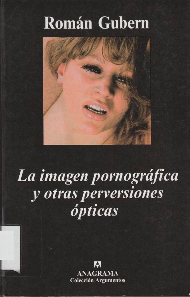 gubern-roman-la-imagen-pornografica-y-otras-perversiones-opticas
